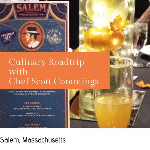 Culinary Roadtrip with Chef Scott Commings – Salem, Massachusetts