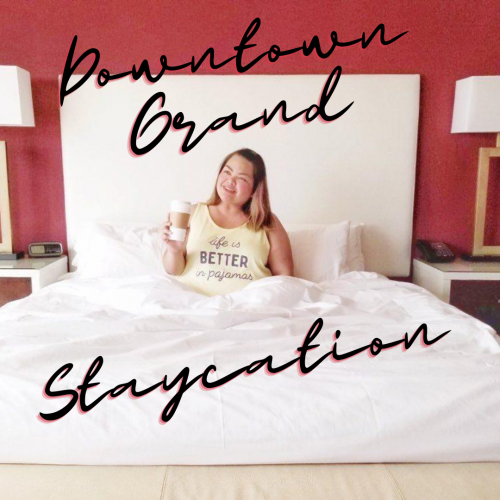 The Downtown Grand Staycation Experience